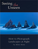 Seeing the Unseen - How to Photograph Landscapes at Night by Alister Benn