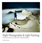 Night Photography & Light Painting by Brent Pearson
