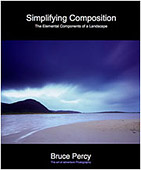 Simplifying Composition - The Elemental Components of a Landscape by Bruce Percy