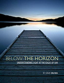 Below the Horizon. Understanding Light at the Edges of Day by Dave Delnea