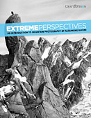 Extreme Perspectives. An Introduction to Mountain Photography by Alexandre Buisse