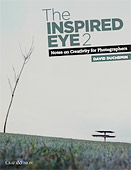 The Inspired Eye II. Notes on Creativity for Photographers, Vol.II by David duChemin