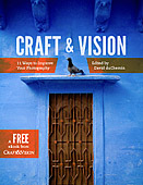 Craft & Vision. 11 Ways to Improve Your Photography by David duChemin