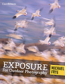 Exposure. For Outdoor Photography by Michael Frye