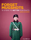 Forget Mugshots. 10 Steps To Better Portraits by David duChemin