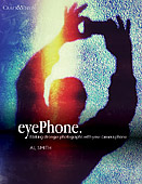 eyePhone. Making Stronger Photographs with your Camera Phone by Al Smith