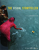 The Visual Storyteller. Creating Stronger Stories and Better Photographs by Oded Wagenstein