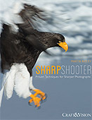 Sharp Shooter. Proven Techniques for Sharper Photographs by Martin Bailey