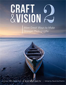 Craft & Vision 2. More Great Ways to Make Stronger Photographs by David duChemin