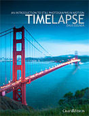 Timelapse. An Introduction to Still Photographs in Motion by Dave Delnea