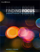 Finding Focus. Understanding the Camera's Eye by Nicole S. Young